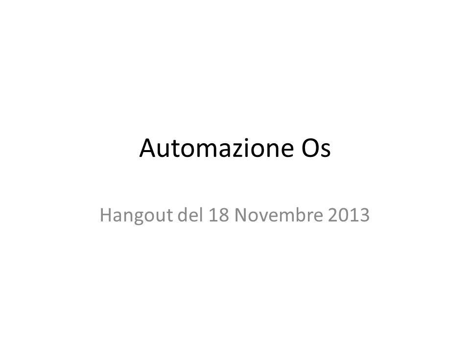 Automazione Os Hangout del 18 Novembre 2013