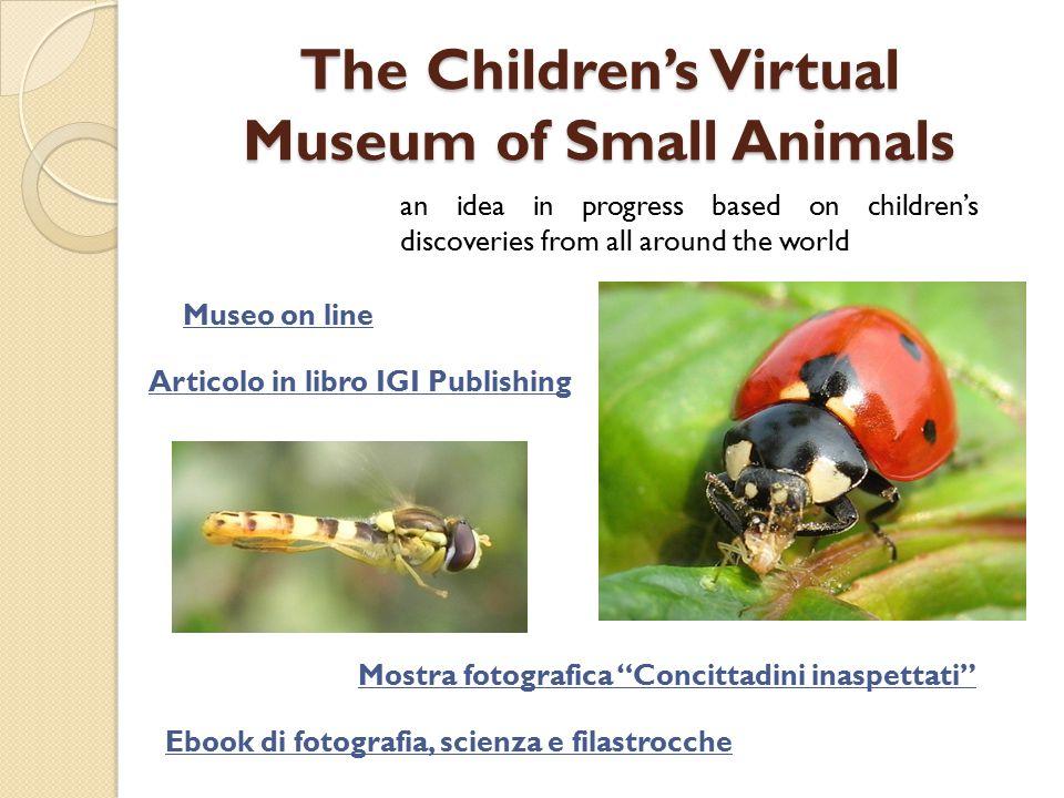 The Children's Virtual Museum of Small Animals Video: I primi passi della locusta Bambini come grandi, grandi come bambini.
