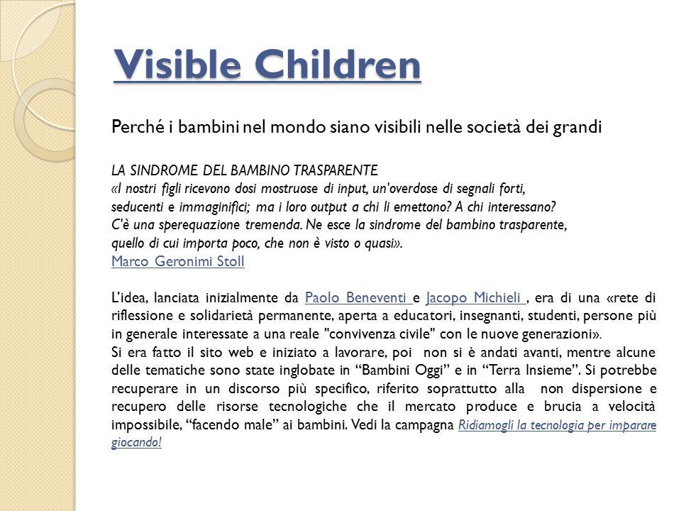 Visible Children Visible Children LA SINDROME DEL BAMBINO TRASPARENTE «I nostri figli ricevono dosi mostruose di input, un overdose di segnali forti, seducenti e immaginifici; ma i loro output a chi li emettono.