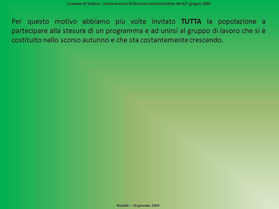 Comune di Sellero – Insieme verso le Elezioni amministrative del 6/7 giugno 2009 Novelle – 30 gennaio 2009 L'adesione all'ATO Siamo sempre stati contrari all'adesione all'ATO (Ambito Territoriale Ottimale) fin dalle prime battute, perché: