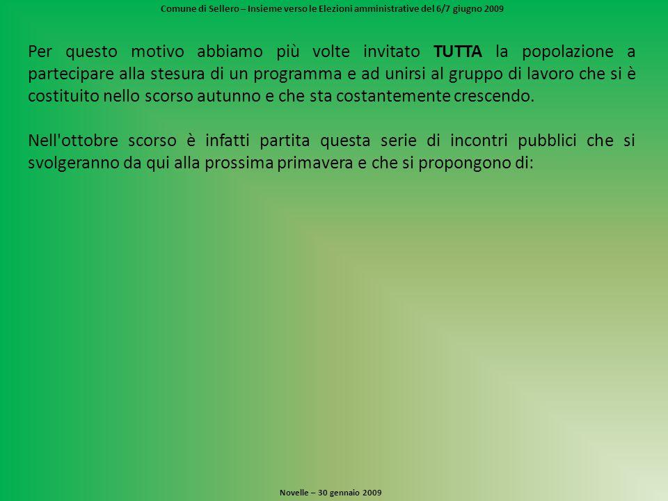 Comune di Sellero – Insieme verso le Elezioni amministrative del 6/7 giugno 2009 Novelle – 30 gennaio 2009