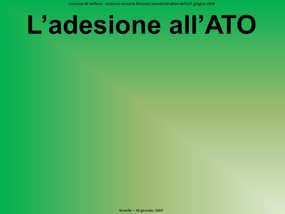 Comune di Sellero – Insieme verso le Elezioni amministrative del 6/7 giugno 2009 Novelle – 30 gennaio 2009 L'adesione all'ATO