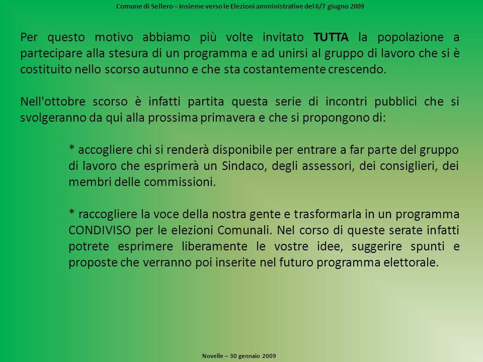 Comune di Sellero – Insieme verso le Elezioni amministrative del 6/7 giugno 2009 I perché di questa scelta Novelle – 30 gennaio 2009