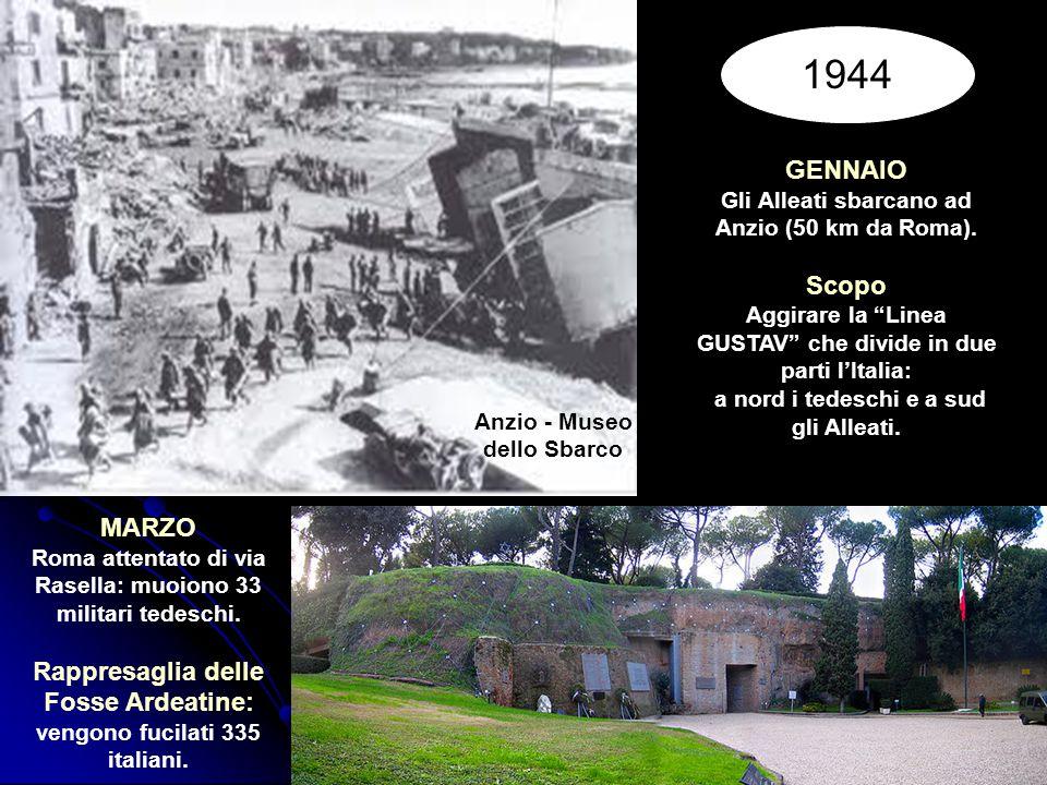 """GENNAIO Gli Alleati sbarcano ad Anzio (50 km da Roma). Scopo Aggirare la """"Linea GUSTAV"""" che divide in due parti l'Italia: a nord i tedeschi e a sud gl"""
