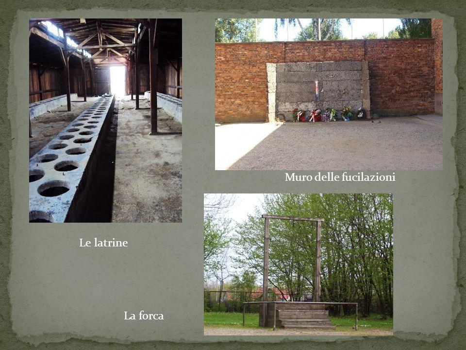 Muro delle fucilazioni Le latrine La forca