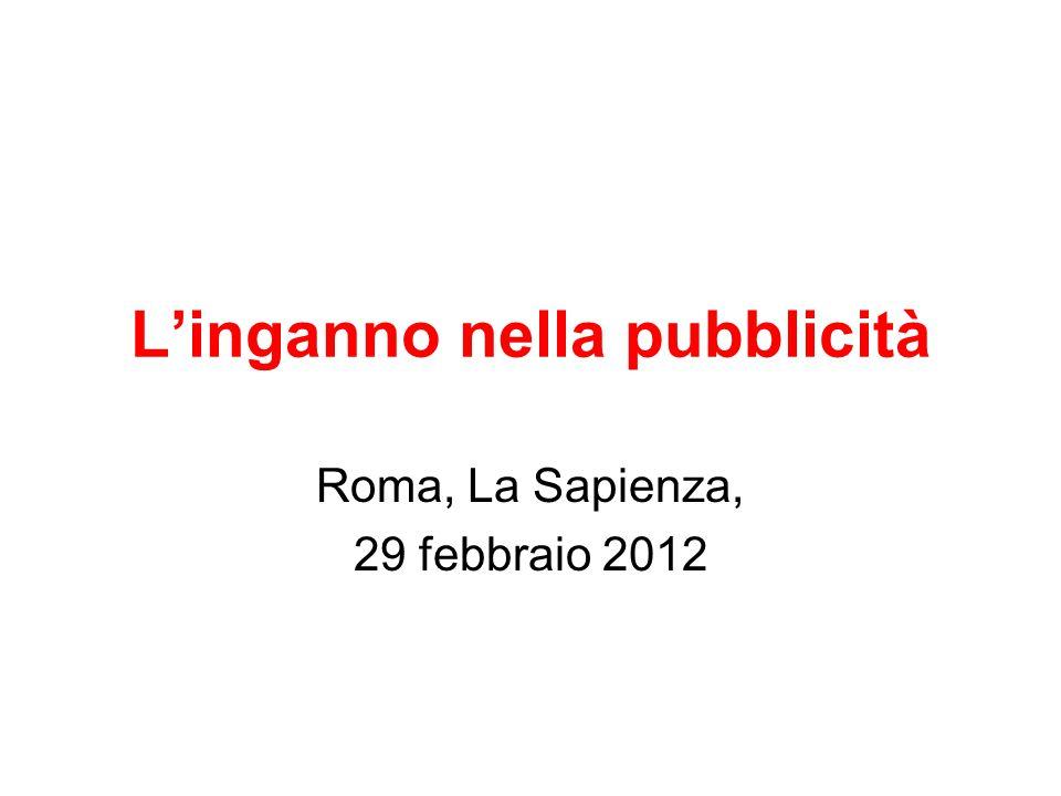 L'inganno nella pubblicità Roma, La Sapienza, 29 febbraio 2012
