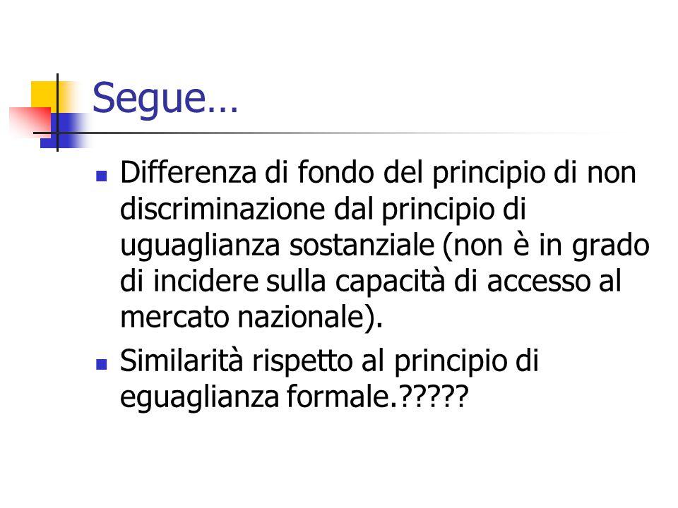 Segue… Differenza di fondo del principio di non discriminazione dal principio di uguaglianza sostanziale (non è in grado di incidere sulla capacità di