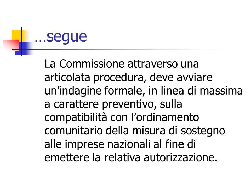 …segue La Commissione attraverso una articolata procedura, deve avviare un'indagine formale, in linea di massima a carattere preventivo, sulla compati