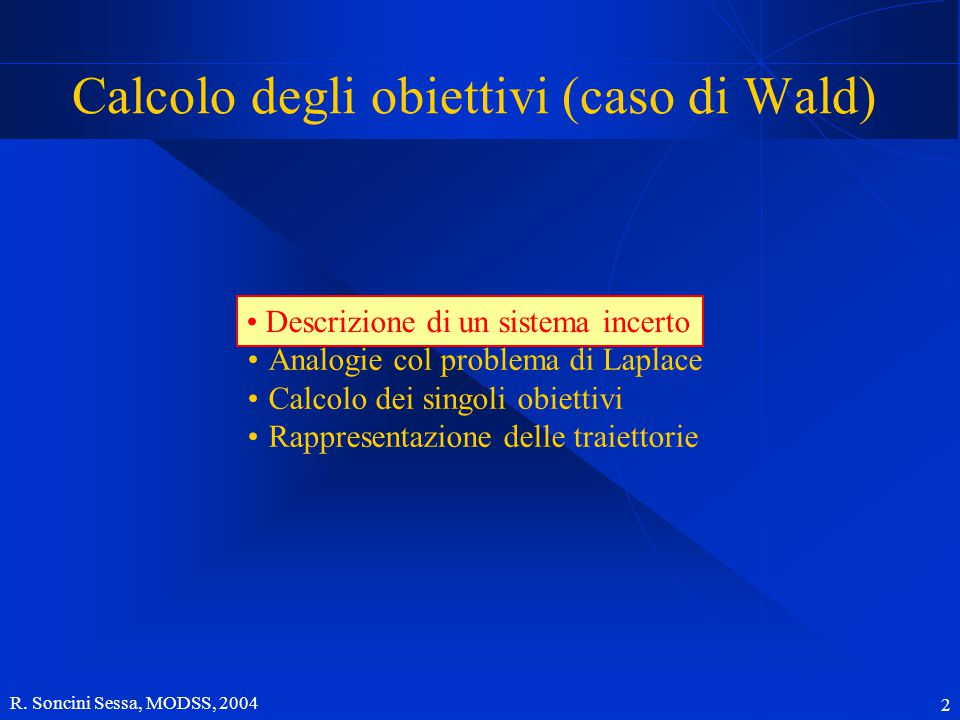 R. Soncini Sessa, MODSS, 2004 33 Leggere MODSS Cap. 18 VERBANO Cap. 8
