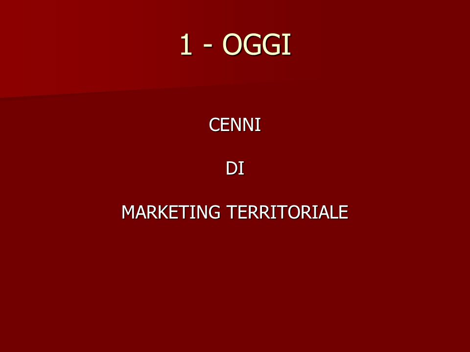 1 - OGGI CENNIDI MARKETING TERRITORIALE