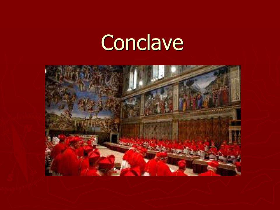 Definizione Conclave: il termine deriva dal latino cum clave, cioè (chiuso) con la chiave.