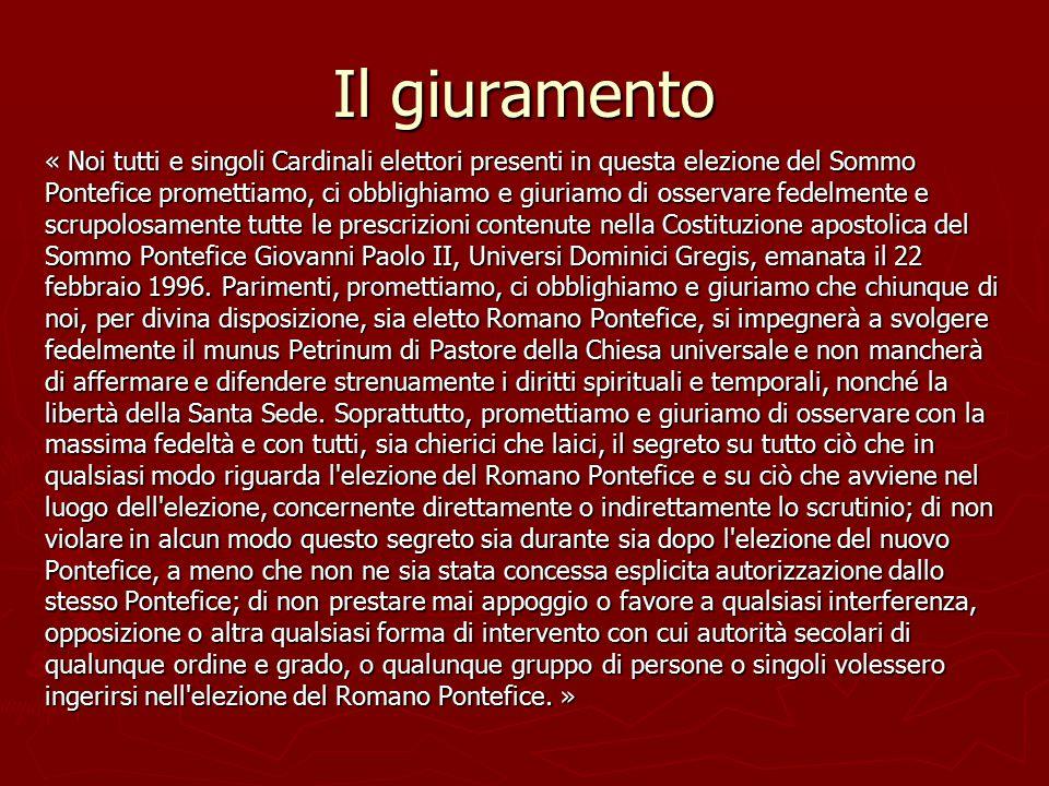 Il giuramento « Noi tutti e singoli Cardinali elettori presenti in questa elezione del Sommo Pontefice promettiamo, ci obblighiamo e giuriamo di osser