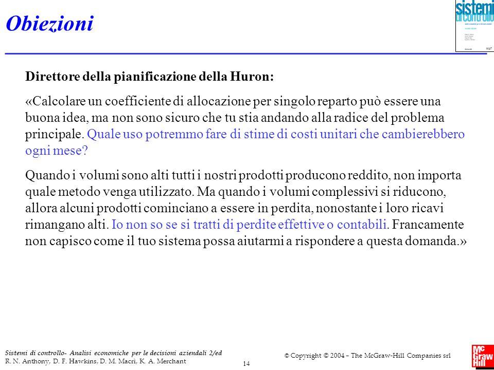 14 Sistemi di controllo- Analisi economiche per le decisioni aziendali 2/ed R. N. Anthony, D. F. Hawkins, D. M. Macrì, K. A. Merchant © Copyright © 20