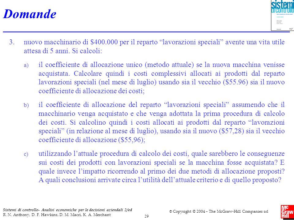 29 Sistemi di controllo- Analisi economiche per le decisioni aziendali 2/ed R. N. Anthony, D. F. Hawkins, D. M. Macrì, K. A. Merchant © Copyright © 20