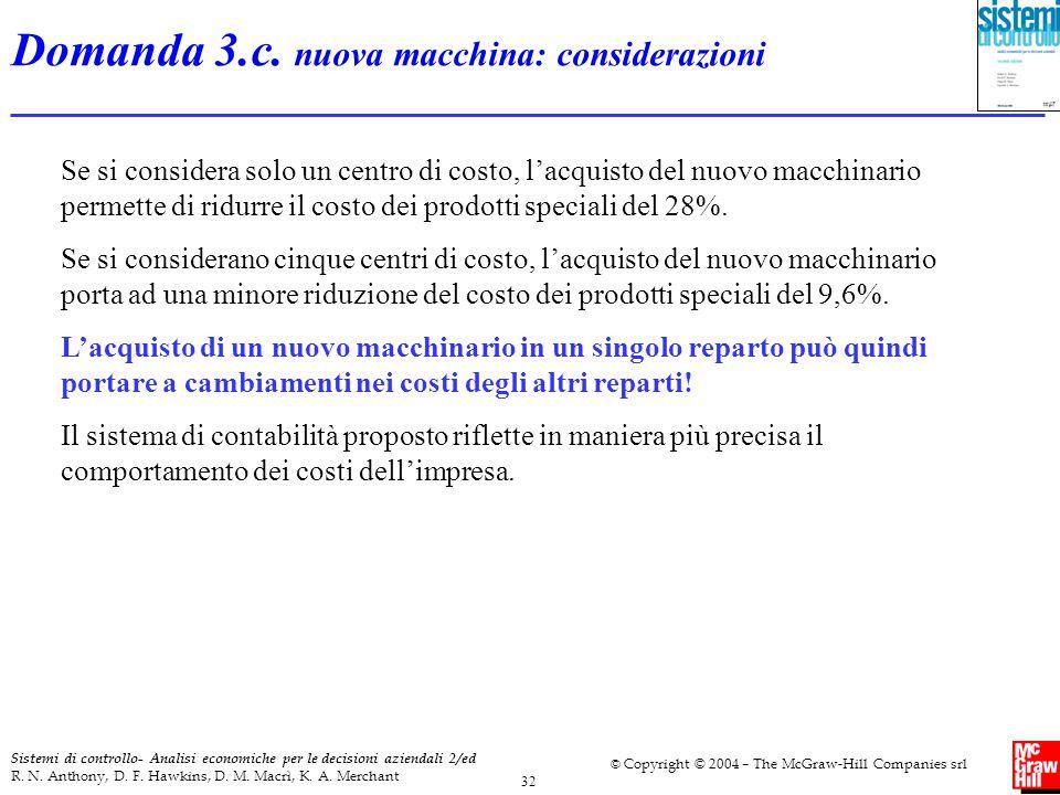 32 Sistemi di controllo- Analisi economiche per le decisioni aziendali 2/ed R. N. Anthony, D. F. Hawkins, D. M. Macrì, K. A. Merchant © Copyright © 20