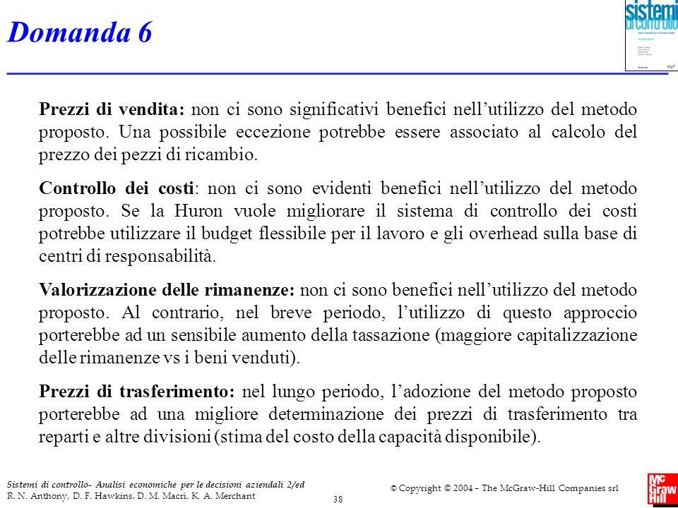 38 Sistemi di controllo- Analisi economiche per le decisioni aziendali 2/ed R. N. Anthony, D. F. Hawkins, D. M. Macrì, K. A. Merchant © Copyright © 20