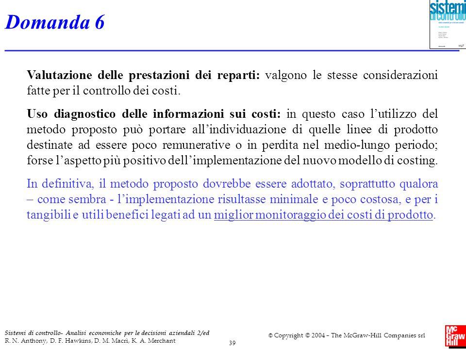 39 Sistemi di controllo- Analisi economiche per le decisioni aziendali 2/ed R. N. Anthony, D. F. Hawkins, D. M. Macrì, K. A. Merchant © Copyright © 20