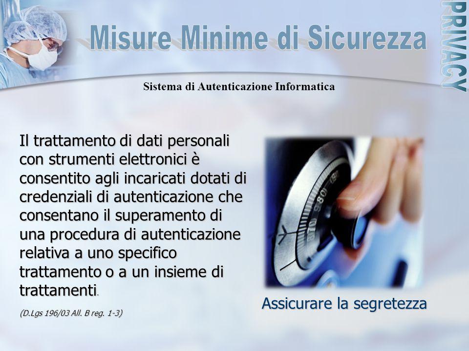 Il trattamento di dati personali con strumenti elettronici è consentito agli incaricati dotati di credenziali di autenticazione che consentano il supe
