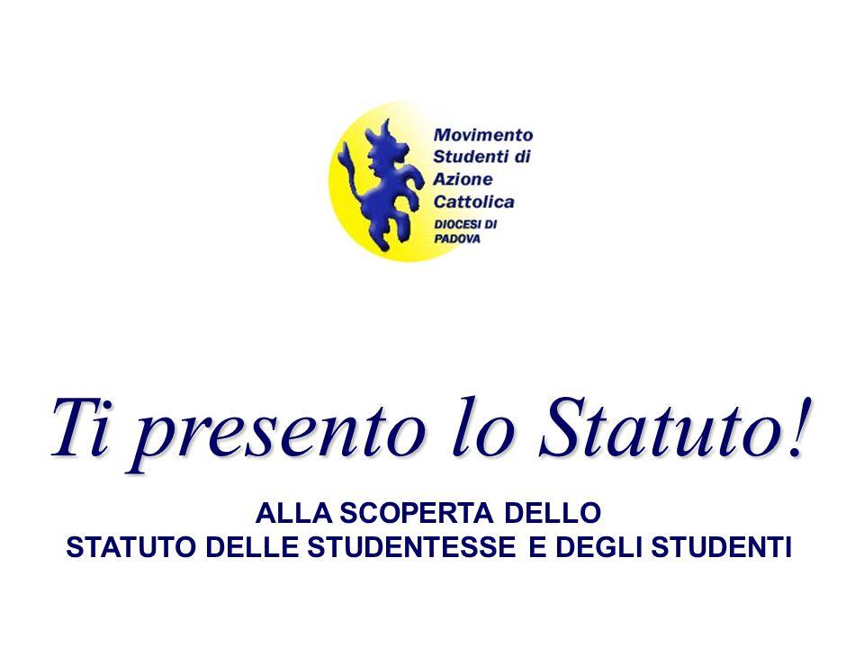 Ti presento lo Statuto! ALLA SCOPERTA DELLO STATUTO DELLE STUDENTESSE E DEGLI STUDENTI