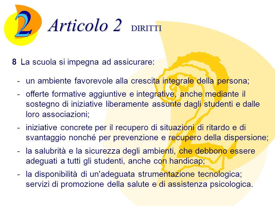 Articolo 2 DIRITTI -un ambiente favorevole alla crescita integrale della persona; -offerte formative aggiuntive e integrative, anche mediante il soste