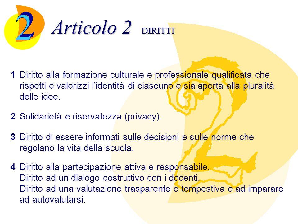 Articolo 2 DIRITTI 1Diritto alla formazione culturale e professionale qualificata che rispetti e valorizzi l'identità di ciascuno e sia aperta alla pl