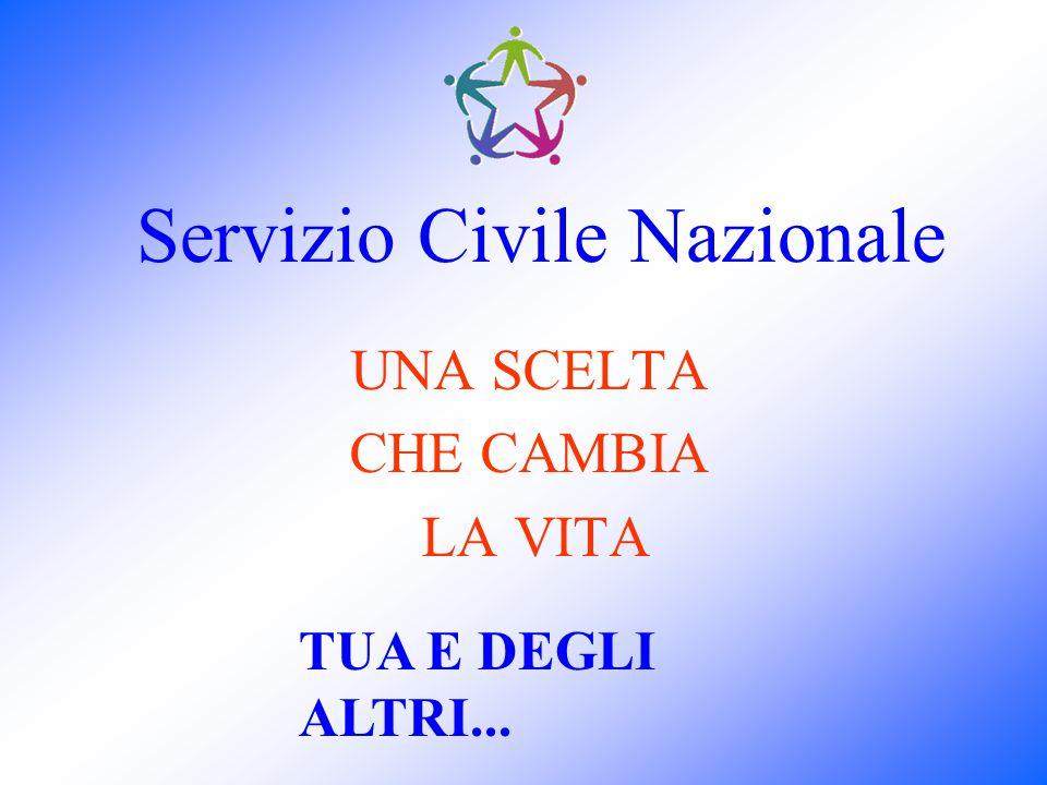 Servizio Civile Nazionale UNA SCELTA CHE CAMBIA LA VITA TUA E DEGLI ALTRI...