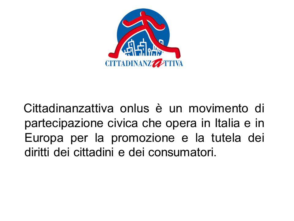 Cittadinanzattiva onlus è un movimento di partecipazione civica che opera in Italia e in Europa per la promozione e la tutela dei diritti dei cittadin