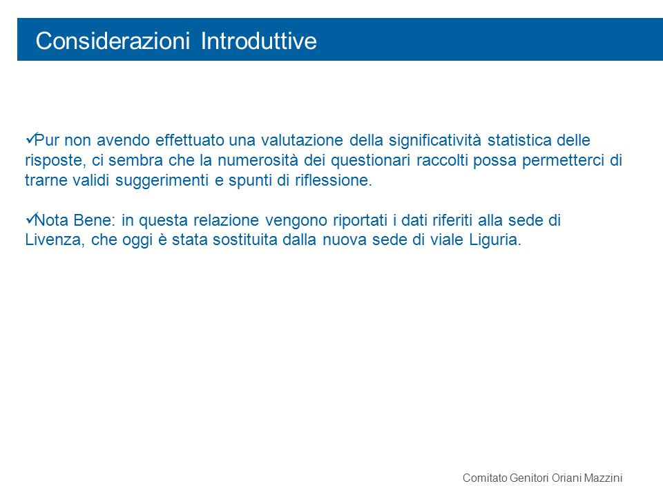 Risultati sondaggio Numero di risposte al questionario per Sede e Classe Considerazioni: In totale, sono stati raccolti 569 questionari: 266 in Pisa, 164 in Zante e139 in Livenza.