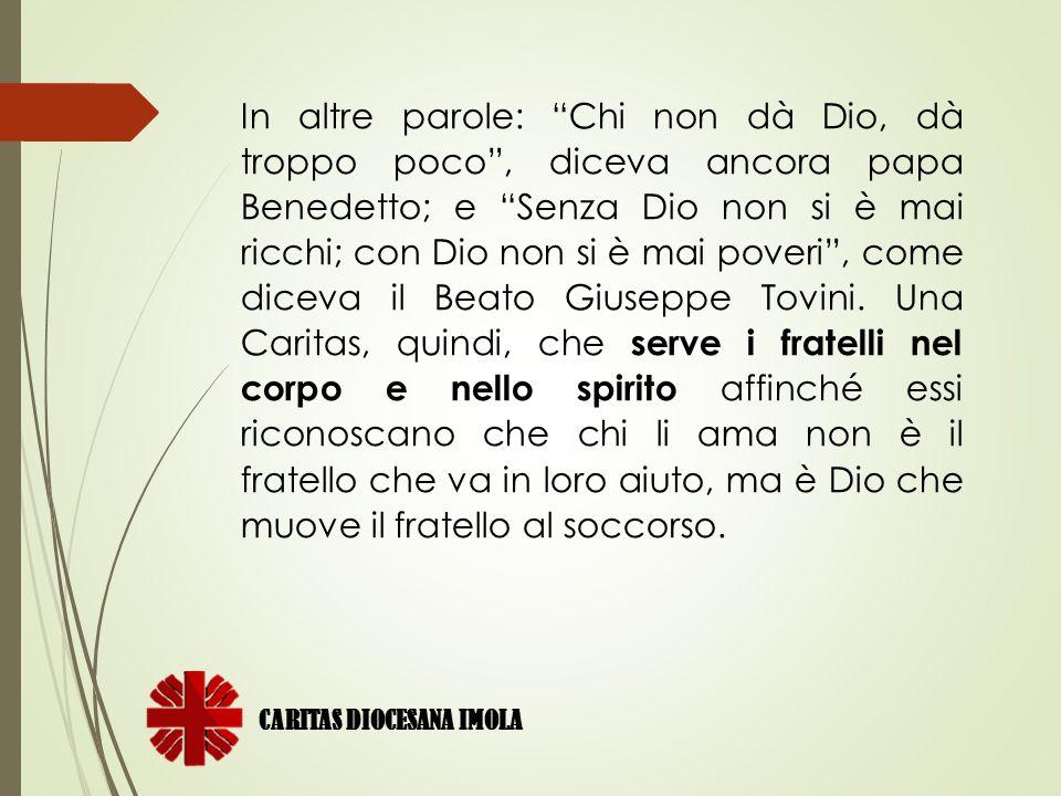 """In altre parole: """"Chi non dà Dio, dà troppo poco"""", diceva ancora papa Benedetto; e """"Senza Dio non si è mai ricchi; con Dio non si è mai poveri"""", come"""