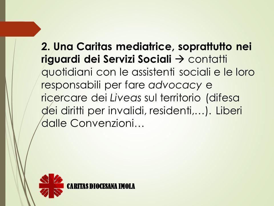 2. Una Caritas mediatrice, soprattutto nei riguardi dei Servizi Sociali  contatti quotidiani con le assistenti sociali e le loro responsabili per far