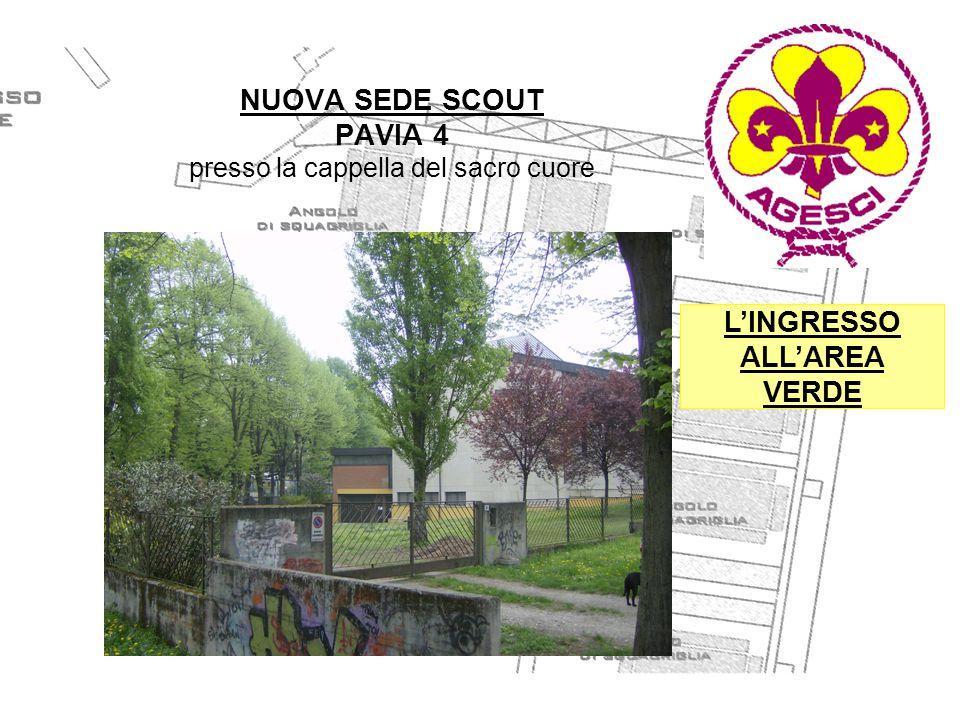 NUOVA SEDE SCOUT PAVIA 4 presso la cappella del sacro cuore L'INGRESSO ALL'AREA VERDE