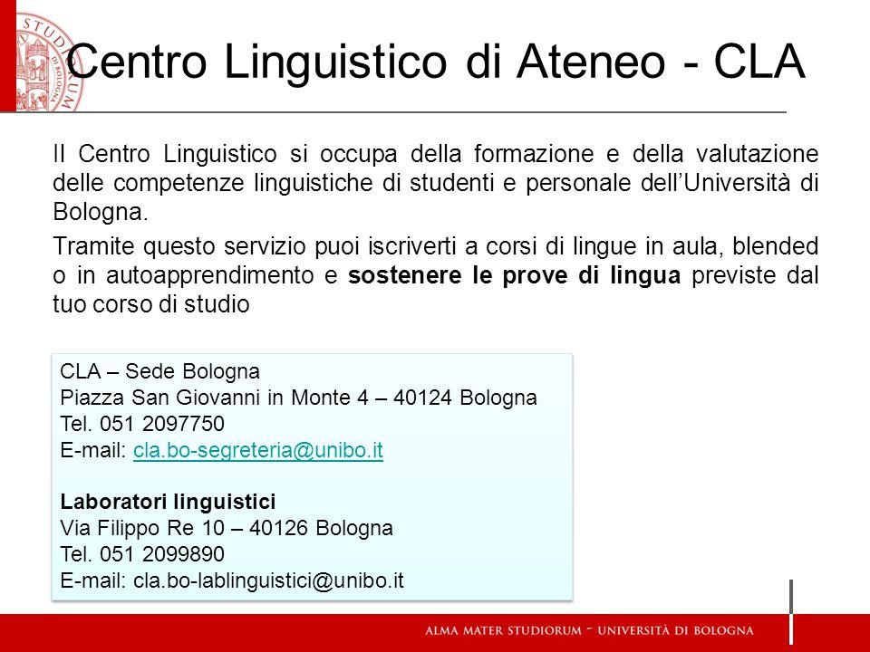 Centro Linguistico di Ateneo - CLA Il Centro Linguistico si occupa della formazione e della valutazione delle competenze linguistiche di studenti e personale dell'Università di Bologna.