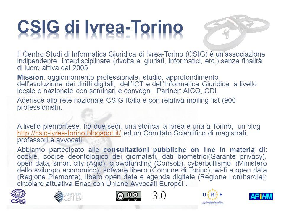 Il Centro Studi di Informatica Giuridica di Ivrea-Torino (CSIG) è un'associazione indipendente interdisciplinare (rivolta a giuristi, informatici, etc.) senza finalità di lucro attiva dal 2005.