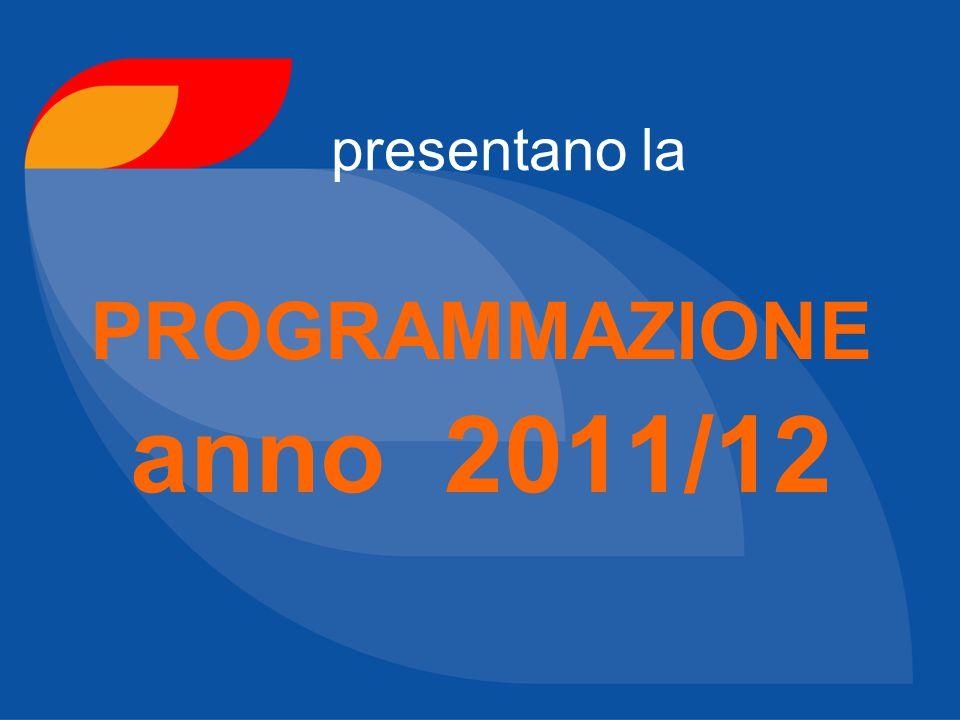 presentano la PROGRAMMAZIONE anno 2011/12