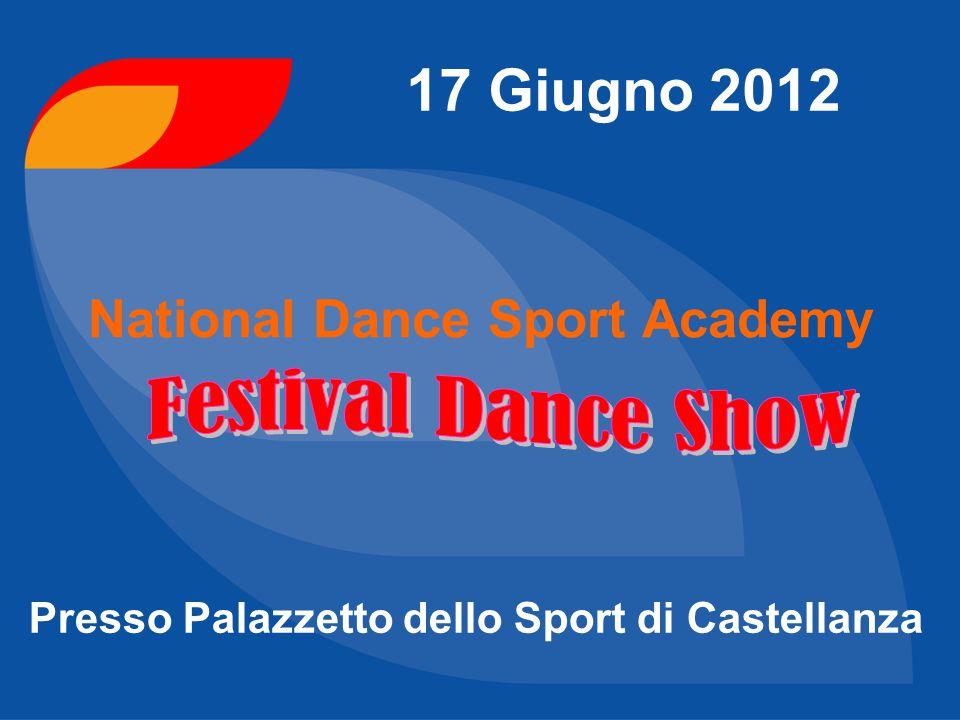 17 Giugno 2012 National Dance Sport Academy Presso Palazzetto dello Sport di Castellanza