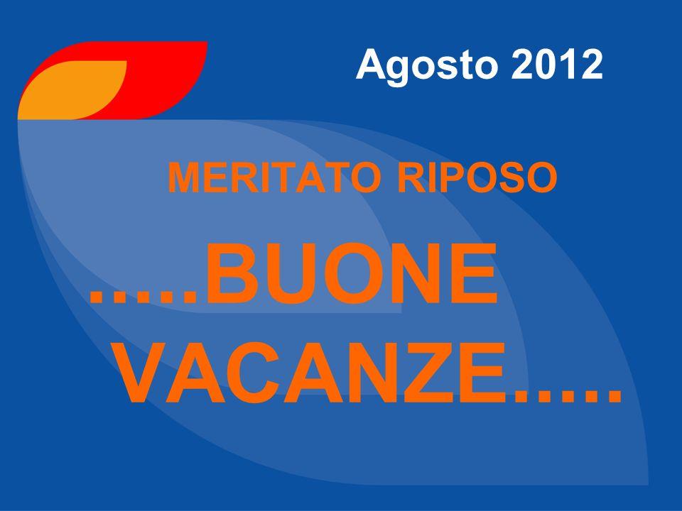 Agosto 2012 MERITATO RIPOSO.....BUONE VACANZE.....