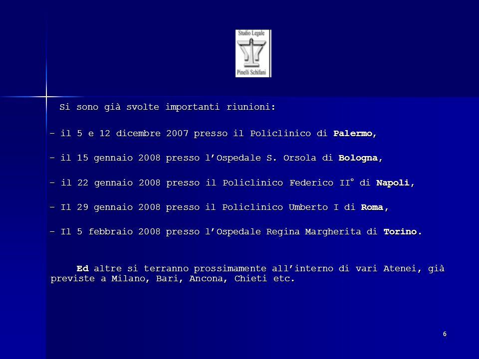 6 Si sono già svolte importanti riunioni: Si sono già svolte importanti riunioni: - il 5 e 12 dicembre 2007 presso il Policlinico di Palermo, - il 5 e
