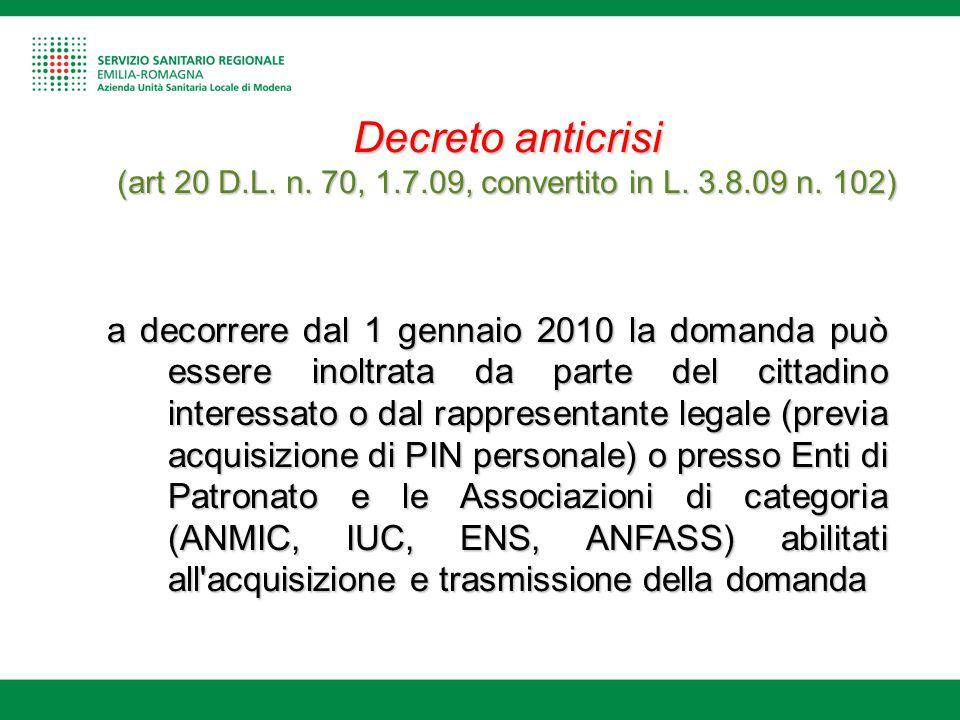 a decorrere dal 1 gennaio 2010 la domanda può essere inoltrata da parte del cittadino interessato o dal rappresentante legale (previa acquisizione di