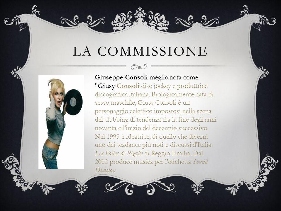 LA COMMISSIONE Giuseppe Consoli meglio nota come