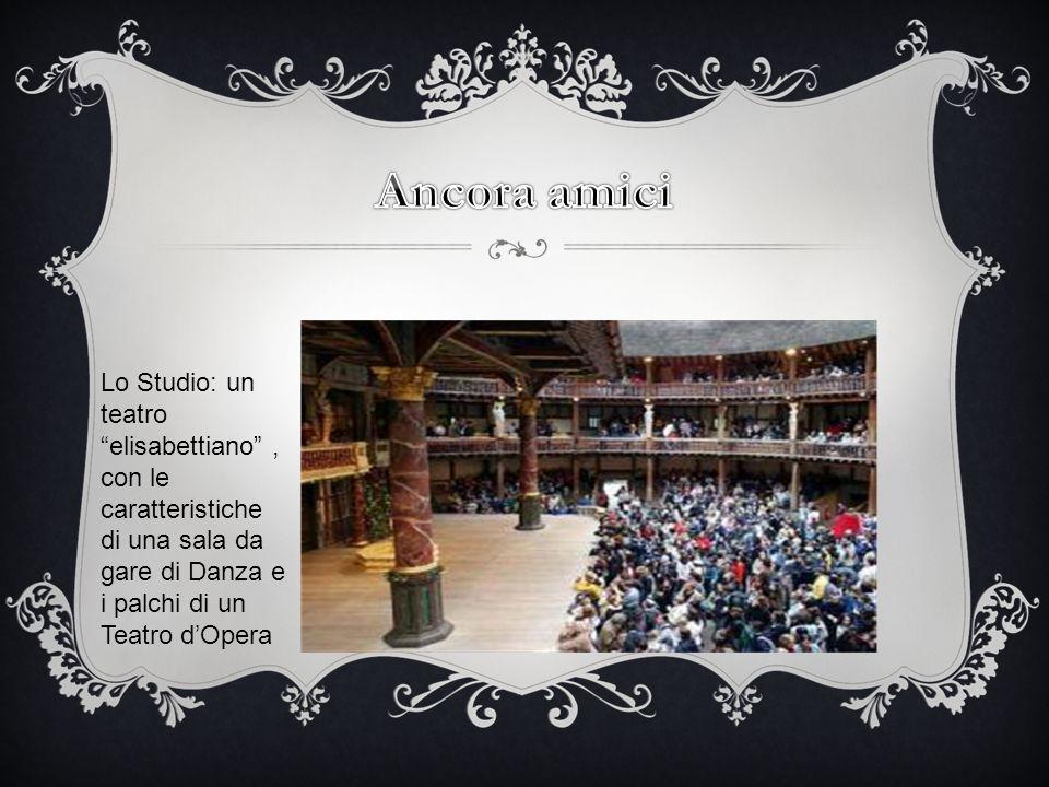 """Lo Studio: un teatro """"elisabettiano"""", con le caratteristiche di una sala da gare di Danza e i palchi di un Teatro d'Opera"""