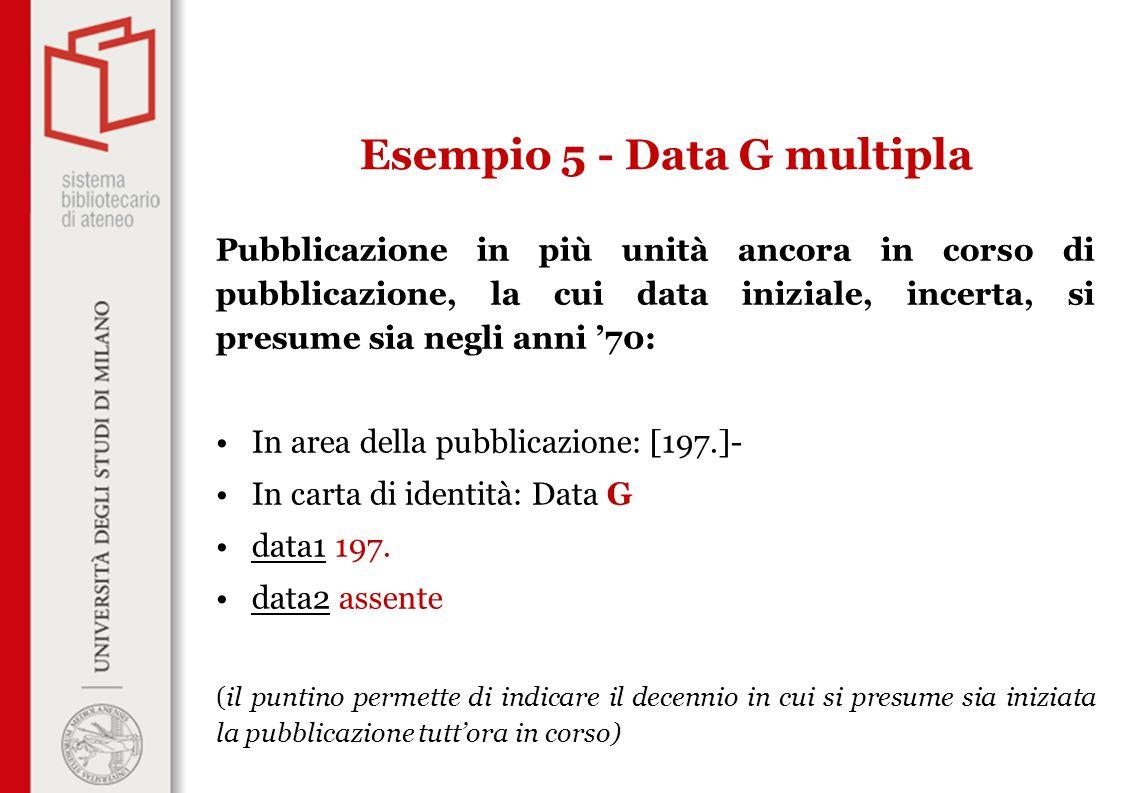 Pubblicazione in più unità ancora in corso di pubblicazione, la cui data iniziale, incerta, si presume sia negli anni '70: In area della pubblicazione: [197.]- In carta di identità: Data G data1 197.