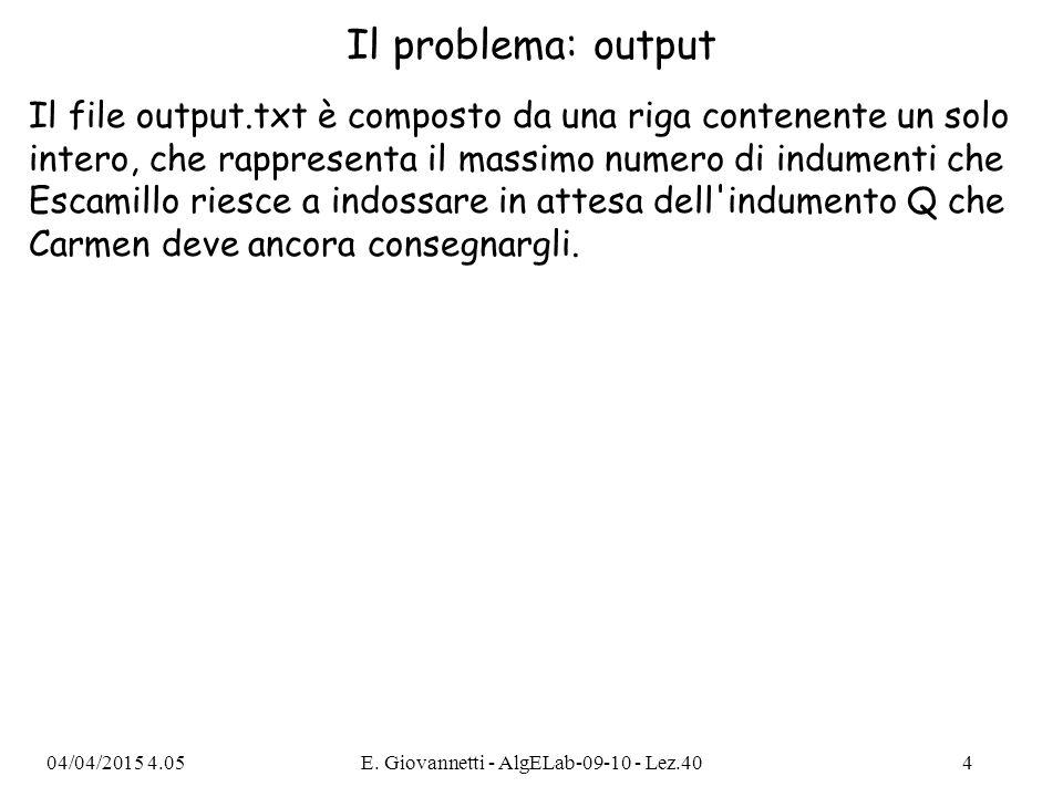 Il problema: output Il file output.txt è composto da una riga contenente un solo intero, che rappresenta il massimo numero di indumenti che Escamillo