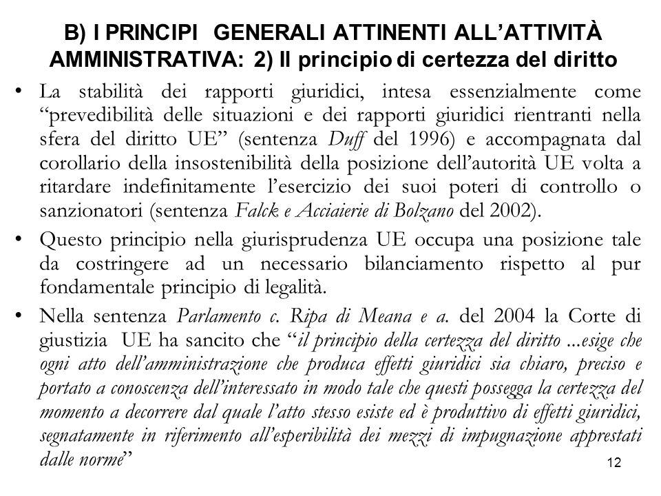 12 B) I PRINCIPI GENERALI ATTINENTI ALL'ATTIVITÀ AMMINISTRATIVA: 2) Il principio di certezza del diritto La stabilità dei rapporti giuridici, intesa e