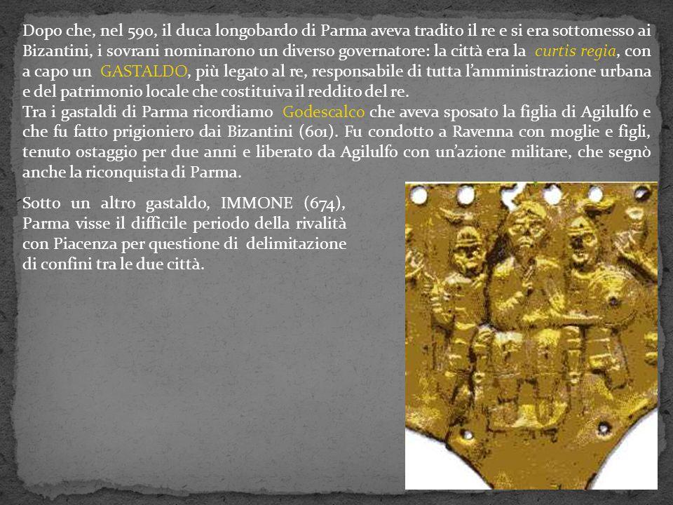 Dopo che, nel 590, il duca longobardo di Parma aveva tradito il re e si era sottomesso ai Bizantini, i sovrani nominarono un diverso governatore: la c
