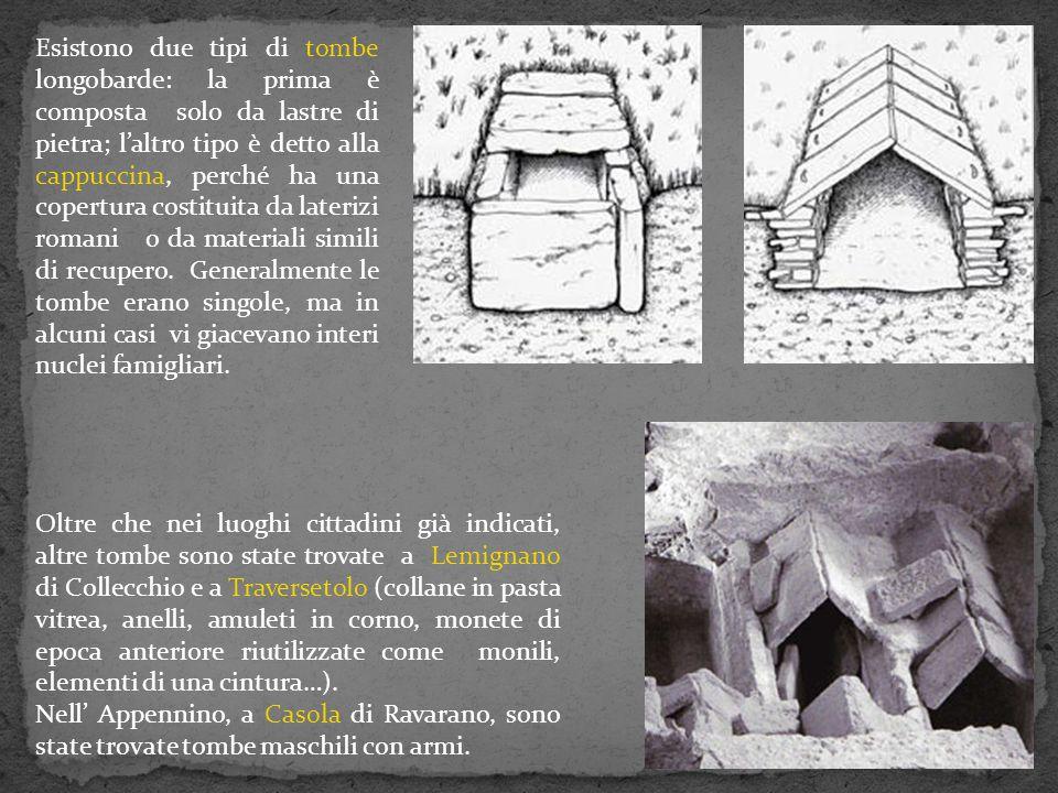 Esistono due tipi di tombe longobarde: la prima è composta solo da lastre di pietra; l'altro tipo è detto alla cappuccina, perché ha una copertura cos