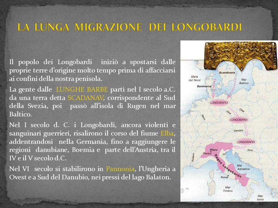 Il popolo dei Longobardi iniziò a spostarsi dalle proprie terre d'origine molto tempo prima di affacciarsi ai confini della nostra penisola. La gente