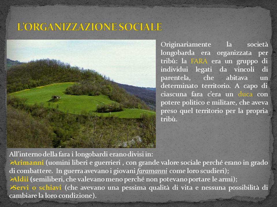 Originariamente la società longobarda era organizzata per tribù: la FARA era un gruppo di individui legati da vincoli di parentela, che abitava un det