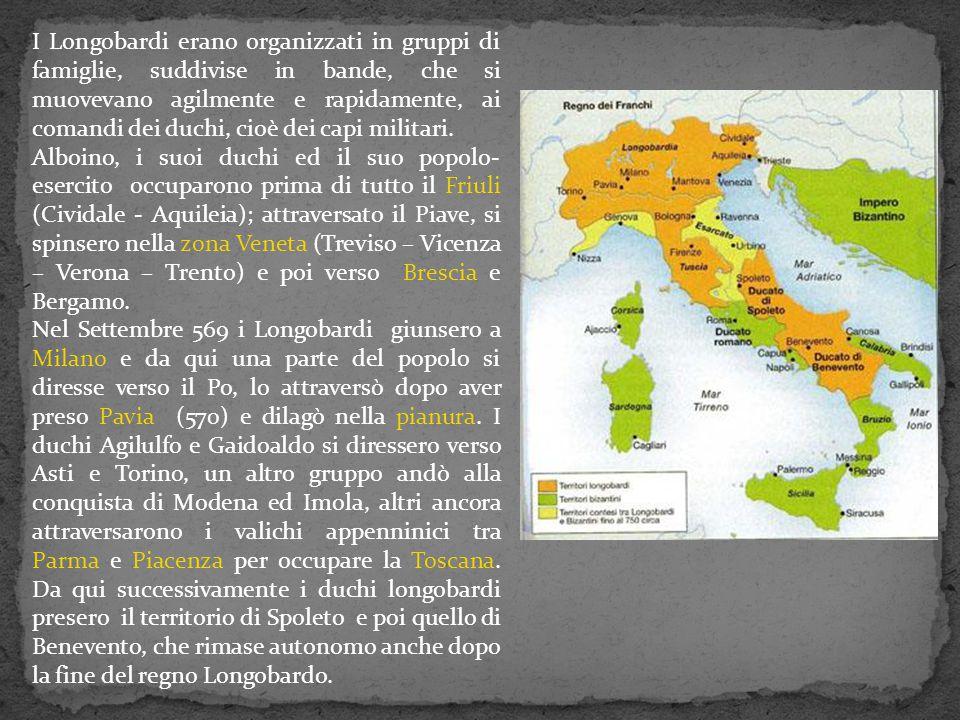 I Longobardi erano organizzati in gruppi di famiglie, suddivise in bande, che si muovevano agilmente e rapidamente, ai comandi dei duchi, cioè dei cap