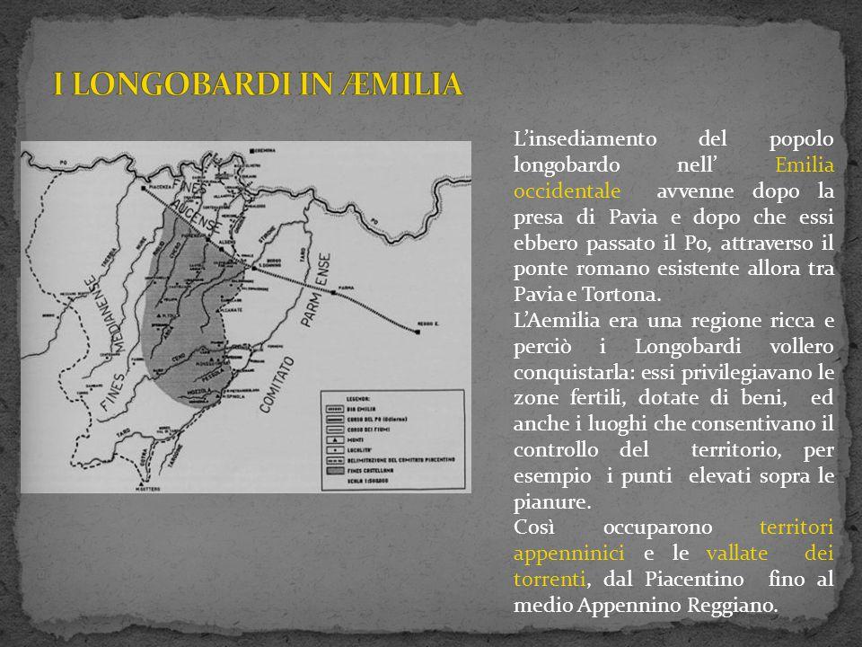 L'insediamento del popolo longobardo nell' Emilia occidentale avvenne dopo la presa di Pavia e dopo che essi ebbero passato il Po, attraverso il ponte