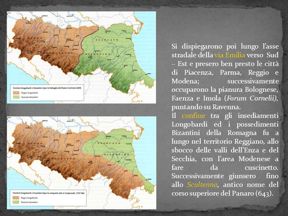 636 – 652ROTARIStabilizza i confini del regno, esteso fino al corso dello Scoltenna - Panaro, nel Modenese (battaglia del 643 contro i Bizantini).